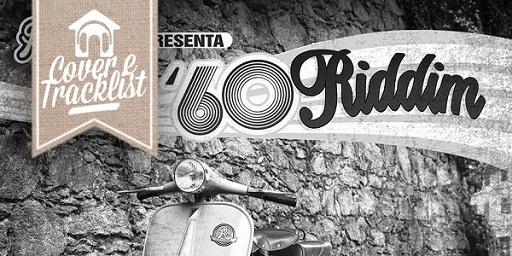 "Cover & Tracklist: ""'60Riddim"""