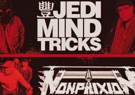 Jedi MInd Tricks & Non Phixion
