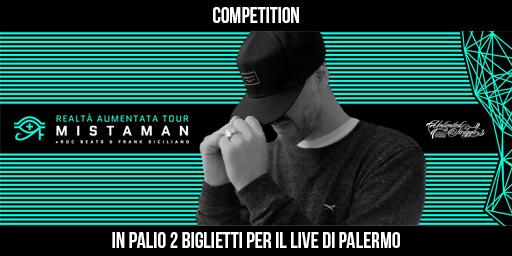 Competition: Mistaman live @ Palermo il 2/12