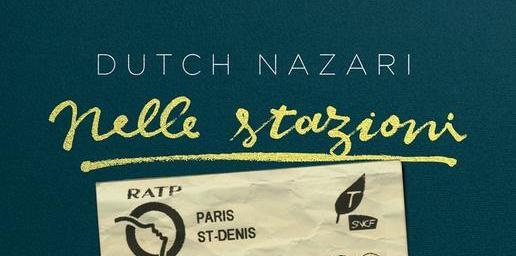 "Dutch Nazari - ""Nelle Stazioni"" (Video)"