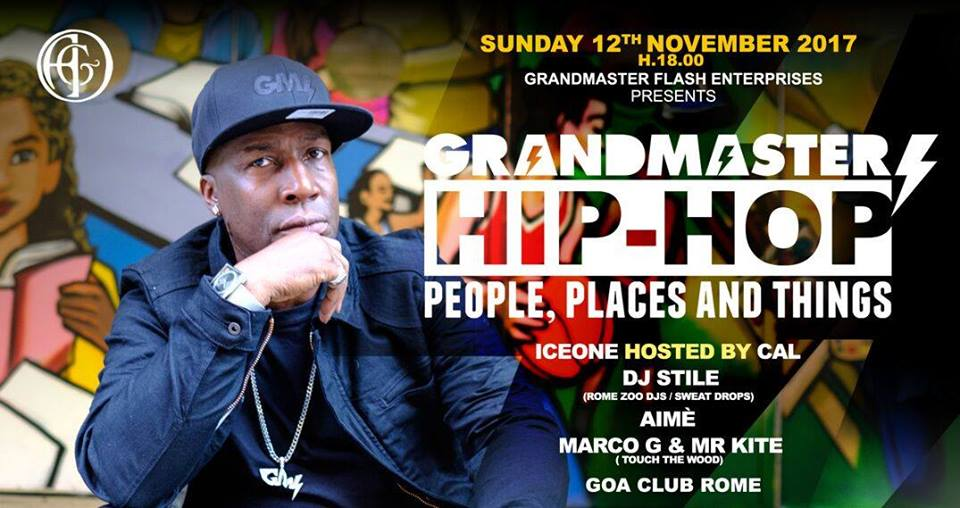 Hip Hop, people, places and things: Grandmaster Flash arriva a Roma per una serata che non potete perdere