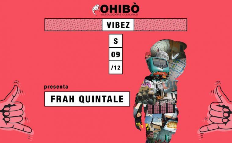 Partecipa e vinci i 4 biglietti in palio per il concerto di Frah Quintale il 9 dicembre all'Ohibò di Milano