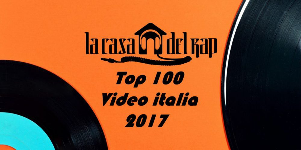 Solo un'altra playlist di fine anno - Top 100 Video Italia 2017