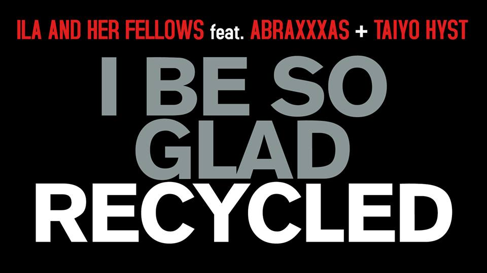 Ila & Her Fellows I Be So Glad Recycled cover