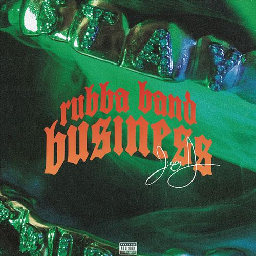 juicy j - rubba band business