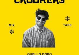 È fuori il Crookers Mixtape: Quello Dopo, Quello Prima