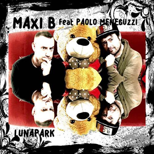 Luna Park è il nuovo singolo di Maxi B feat. Paolo Meneguzzi
