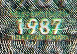 Fuori l'EP 1987 anno di nascita di Tizle e Gato Tomato