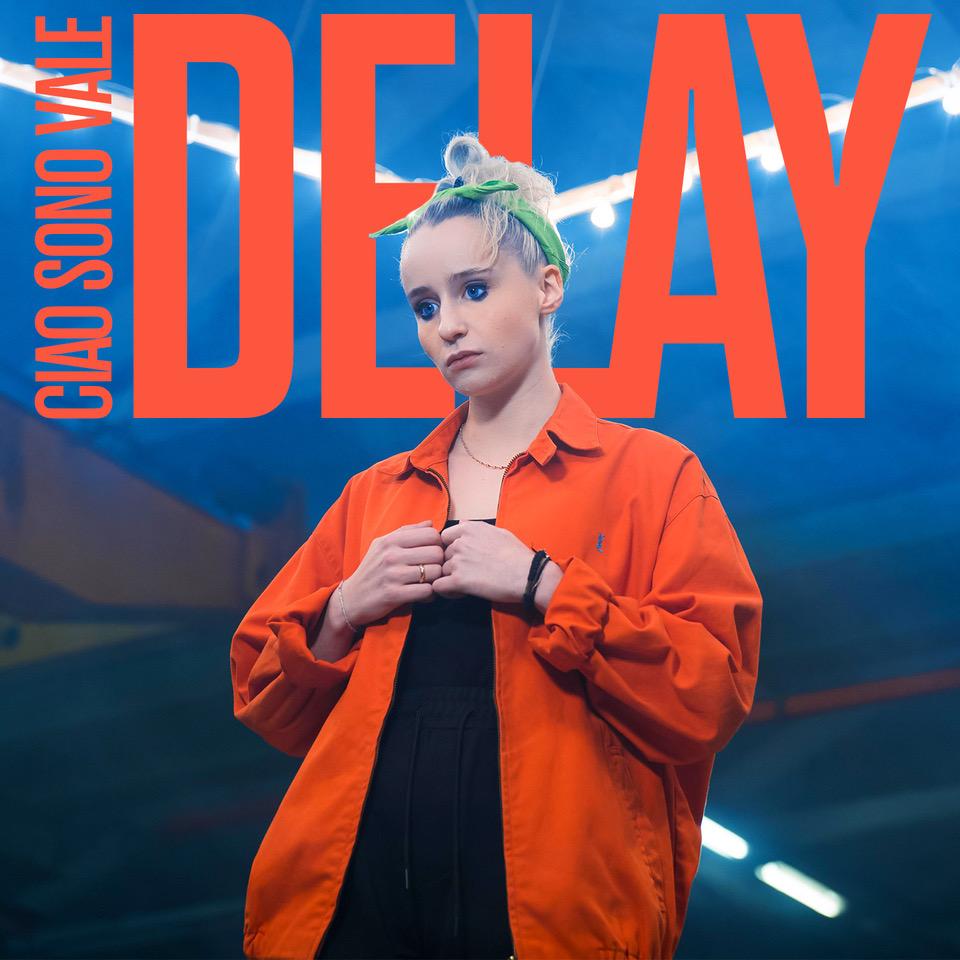 Ciao sono Vale si presenta con Delay il nuovo singolo