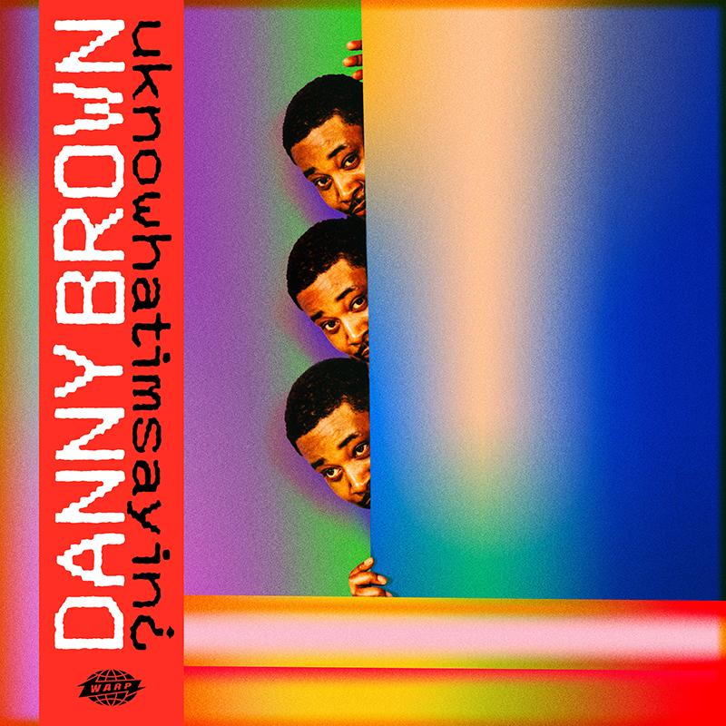 uknowwhatimsayin¿ di Danny Brown: la conferma della leggenda