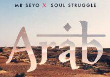 Mr Seyo x SoulStruggle pubblicano ARAB