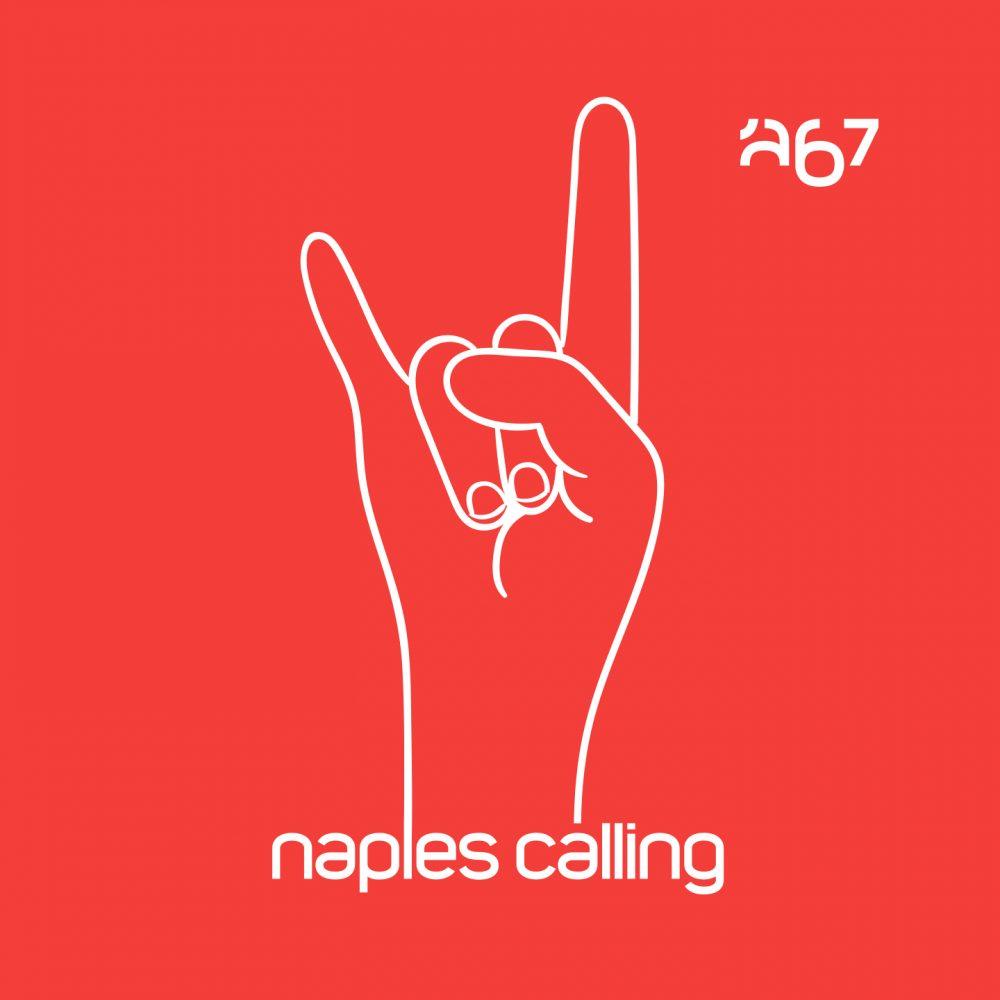 La rivoluzione degli 'A67: Naples Calling