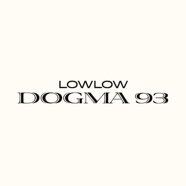 Il Manifesto di un artista: LowLow è Dogma 93