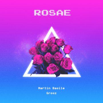 Rosae, il nuovo singolo di Martin Basile e Grosz