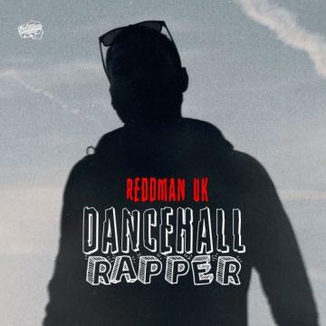 """""""Dancehall Rapper"""" è il nuovo singolo di Reddman Uk"""