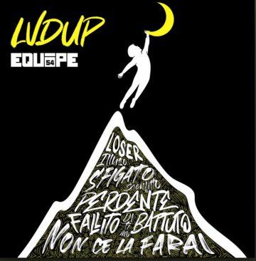 LVDUP è il nuovo singolo degli Equipe.54
