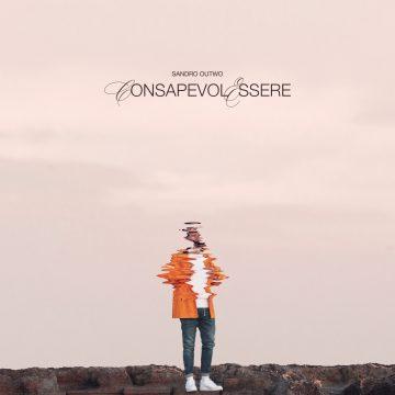 Consapevolessere è l'album di Sandro Outwo