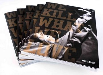 Scatti di Cultura: We Kill What We Love di Andrea Rigano