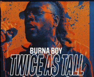 "Burna Boy pubblica l'album ""Twice as Tall"""