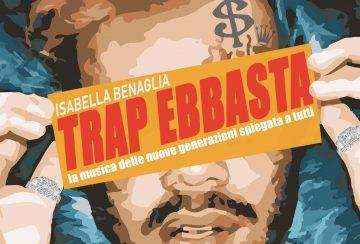 """""""Trap Ebbasta"""", un libro sulla musica delle nuove generazioni"""
