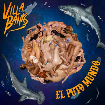VillaBanks senza filtri ne El Puto Mundo