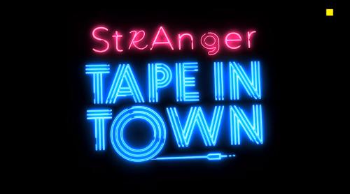 stranger tape in town 2020