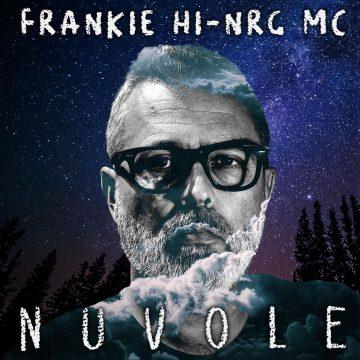 Frankie HI-NRG MC pubblica il video di Nuvole
