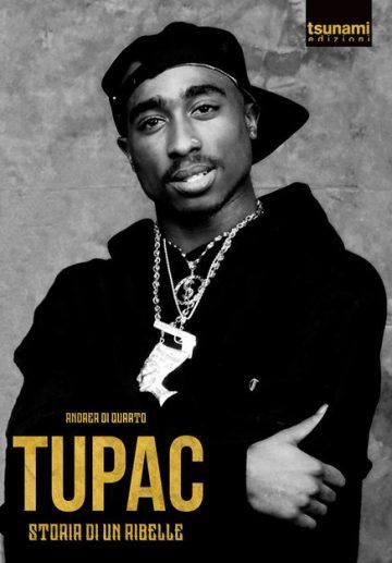 La vita di Tupac nel nuovo libro di Andrea Di Quarto