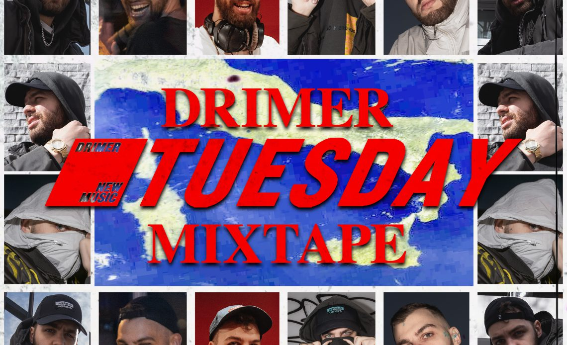 Drimer New Music Tuesday Mixtape