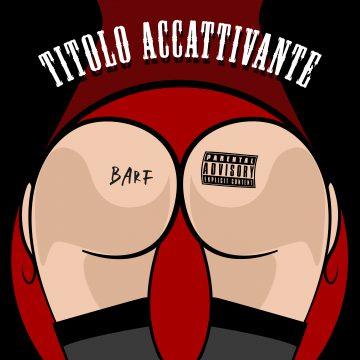 Barf pubblica Titolo Accattivante EP