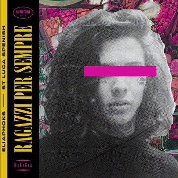 Esce Ragazzi per sempre, l'album di EliaPhoks e St Luca Spenish
