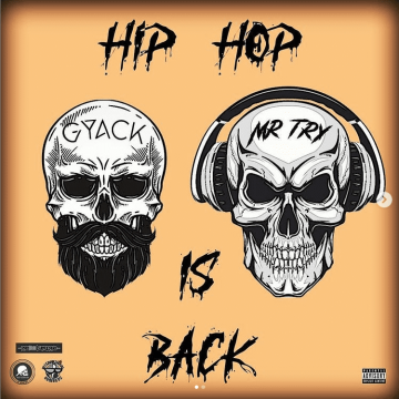Ecco l'EP Hip Hop is Back di Gyack e Mr.Try