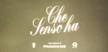 Franco126 pubblica Che senso ha, singolo che anticipa il prossimo album