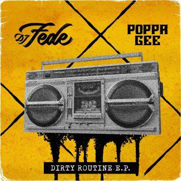 Dirty Routine E.P. è l'emblema della sintonia tra DJ Fede e Poppa Gee