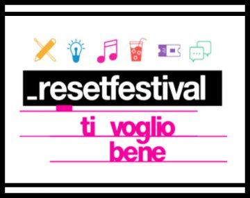 _resetfestival, il festival che vuole bene al mondo della musica